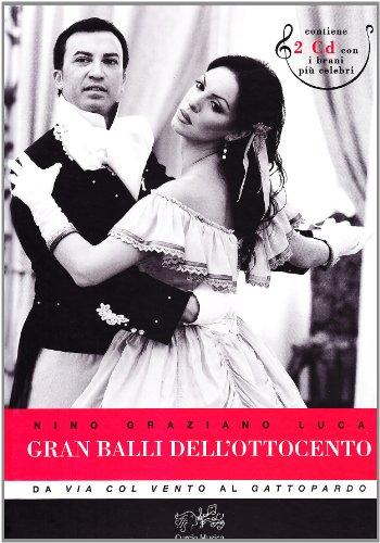 Gran balli dell' Ottocento : da Via col vento al Gattopardo