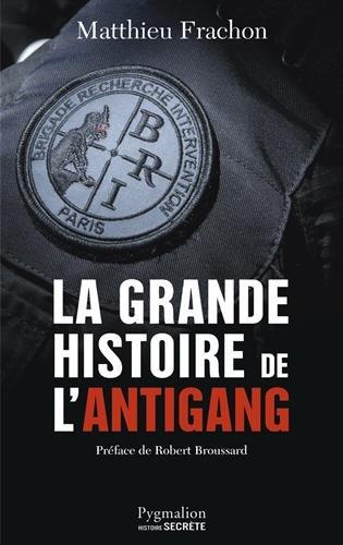La grande histoire de l'Antigang : 50 ans de lutte contre le crime