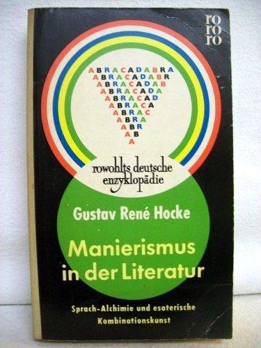Manierismus in der Literatur. Sprach-Alchimie und esoterische Kombinationskunst. Beiträge zur vergleichenden europäischen Literaturgeschichte (rororo, 82/83)