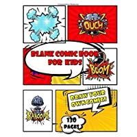 blank comic book for kids: Draw Your Own Comics - Create Your Own Comics With This Comic Book Journal Notebook - 150 Pages of Fun and Unique Templates ... Notebook and Sketchbook for Kids and Adults
