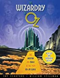 The Wizardry of Oz: The Artistry and Magic of the 1939 MGM Classic Revised and Expanded Edition: The Artistry and Magic