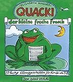 Quacki, der kleine, freche Frosch: 37 lustige Klanggeschichten für Kinder von 3 - 8 - Elisabeth Wagner