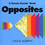 Opposites (Razzle Dazzle Book) by Chuck Murphy (1997-06-01)