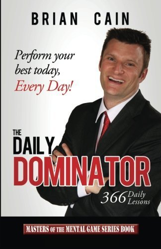 The Daily Dominator (Masters of the Mental Game) by Brian Cain (2013-07-30)