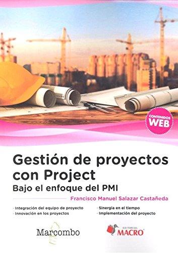 Gestión de proyectos con Project. Bajo el enfoque del PMI
