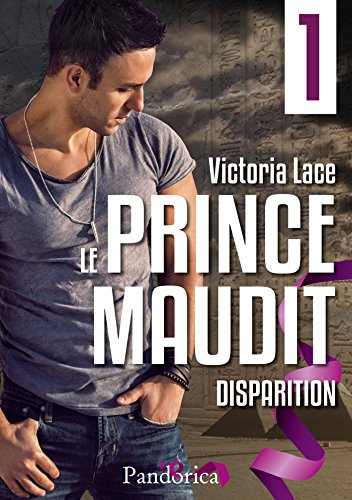 Disparition: Le Prince Maudit, T1 par [Lace, Victoria]