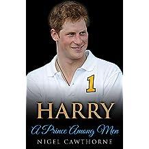 Harry: A Prince Among Men (English Edition)