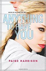 Anything to Have You (Harlequin Teen) by Paige Harbison (2014-01-28)
