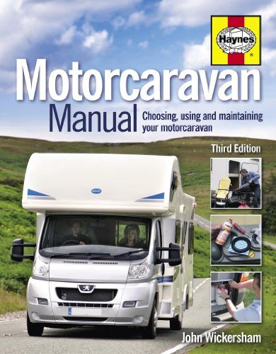 Motorcaravan Manual: Choosing, Using and Maintaining Your Motorcaravan