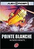 alex rider tome 2 pointe blanche de anthony horowitz 2007 poche