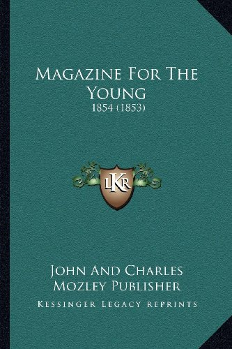 Magazine for the Young: 1854 (1853)