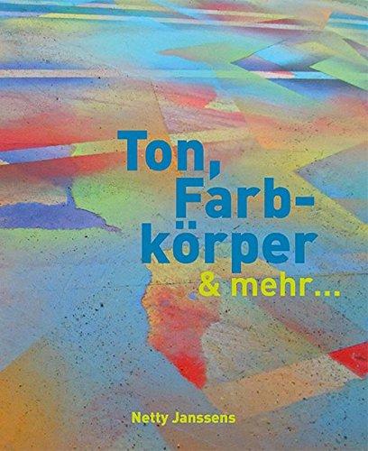 Ton, Farbkörper & mehr
