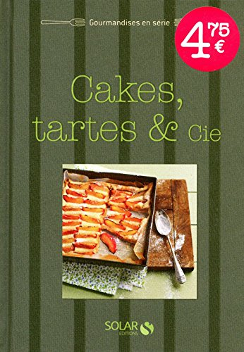 Cakes, tartes et compagnie - Gourmandises en série par Collectif