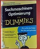 Suchmaschinenoptimierung für Dummies. Die besten Tipps, um Ihr Ranking zu verbessern; Suchmaschinen-Marketing erfolgreich einsetzen; Pay-per-Click optimal nutzen.