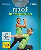maxxF - Der Megatrainer (mit DVD) (GU Multimedia Körper, Geist & Seele)