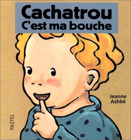 """<a href=""""/node/2858"""">Cachatrou : C'est ma bouche</a>"""
