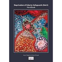 The Deprivation of Liberty Safeguards (DoLS) Handbook