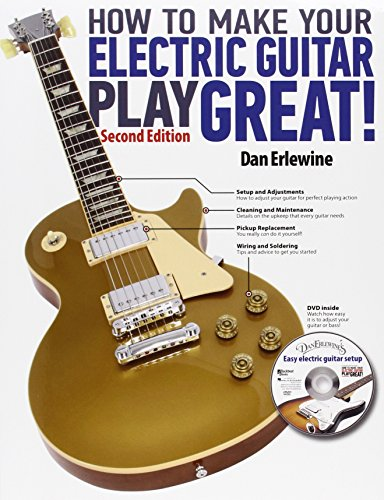 How to Make Your Electric Guitar Play Great: A Guitar Owner's Manual por Dan Erlwine