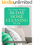 The Super Simple 30-Day Home Cleaning Plan: Making Time to Beat the Grime
