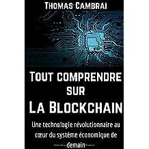 Tout comprendre sur la Blockchain : Une technologie révolutionnaire au cœur du système économique de demain