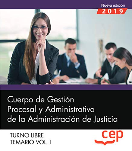 Cuerpo de Gestión Procesal y Administrativa de la Administración de Justicia. Turno Libre. Temario Vol. I.: 1