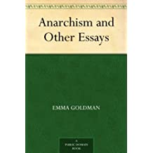 Anarchism and Other Essays (English Edition)