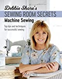 Debbie Shore's Sewing Room Secrets: Machine Sewing: Top tips and techniques for successful sewing Bild