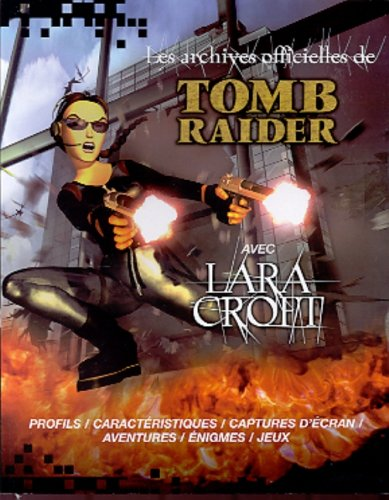 Les archives officielles de Tomb Raider avec Lara Croft