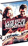 vie est un miracle (La)   Kusturica, Emir (1954-....)