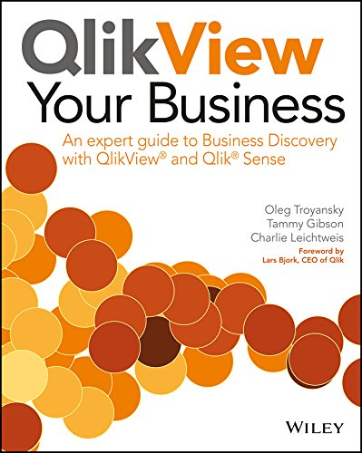 QlikView Your Business: An Expert Guide to Business Discovery with QlikView and Qlik Sense (English Edition) por Oleg Troyansky