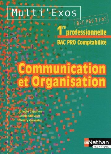 Communication et organisation 1e Bac pro 3 ans comptabilité