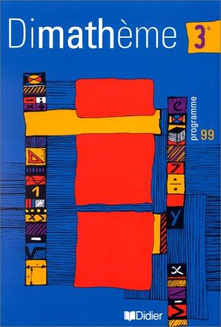 Dimathème : Mathématiques, 3ème (livre de l'élève)