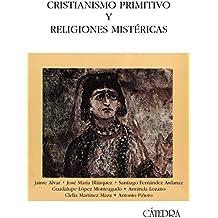 Cristianismo primitivo y religiones mistéricas (Historia. Serie Mayor)