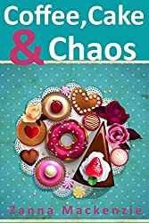 Coffee, Cake & Chaos: A cozy romantic comedy with secrets, yummy cakes and a pretty little cafe in the hills