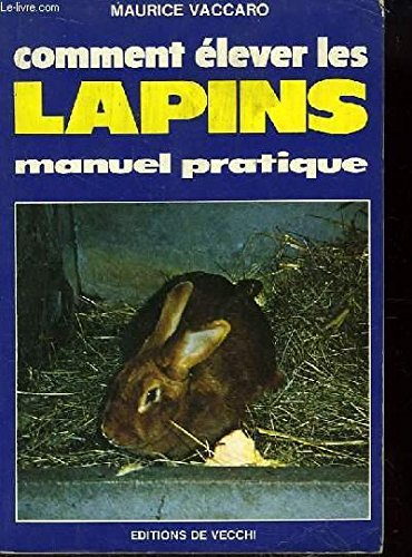 Comment élever les lapins par Maurice Vaccaro