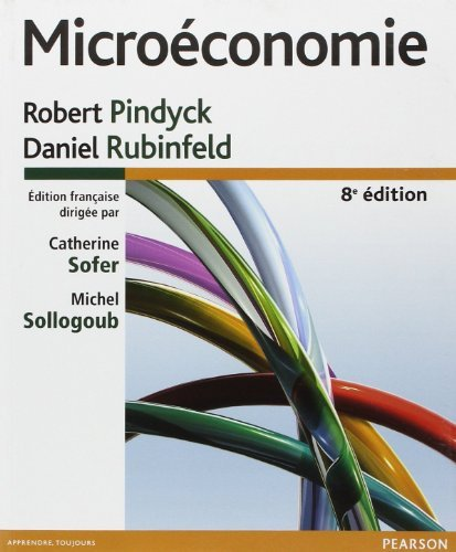 Microéconomie 8e Edition de Robert Pindyck (27 septembre 2012) Broché