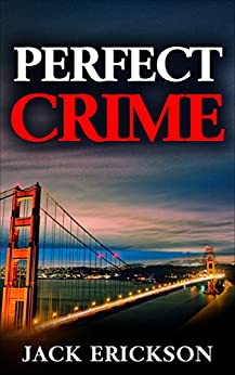 Perfect Crime by [Erickson, Jack]