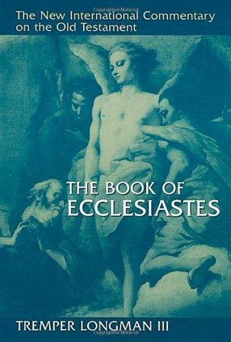 The Book of Ecclesiastes (The New International Commentary on the Old Testament)