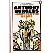 Honey for the Bears by Anthony Burgess (1973-06-28)