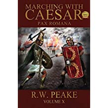 Marching With Caesar: Pax Romana (English Edition)