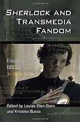 Sherlock and Transmedia Fandom: Essays on the BBC Series by Louisa Ellen Stein (2012-05-09)