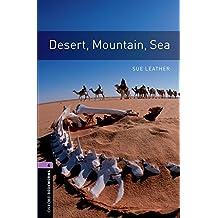 Oxford Bookworms Library: Oxford Bookworms 4. Desert, Mountain, Sea: 1400 Headwords