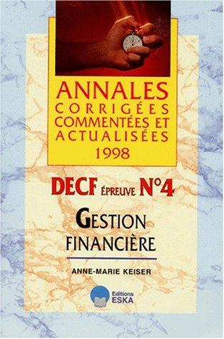 DECF EPREUVE N° 4 COMPTABILITE GESTION FINANCIERE. Annales 1998 par Anne-Marie Keiser