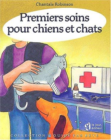 Premiers soins pour chiens et chats par Chantale Robinson