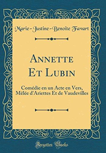 Annette Et Lubin: Comdie En Un Acte En Vers, Mle D'Ariettes Et de Vaudevilles (Classic Reprint)