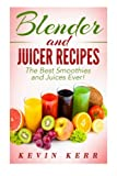Blender and Juicer Recipes: The Best Smoothies - Best Reviews Guide