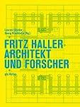 Fritz Haller: Architekt und Forscher...