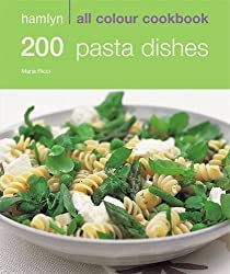 200 Pasta Dishes: Hamlyn All Colour Cookbook: Over 200 Delicious Recipes and Ideas by Marina Filippelli (2008-04-15)