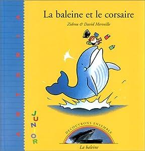 """Afficher """"Découvrons ensemble<br /> La baleine et le corsaire"""""""