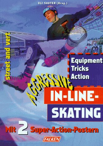 Aggressive In-Line-Skating (Aggressive Skating)